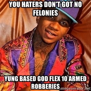 LIL B NUDES - you haters don't got no felonies yung based god flex 10 armed robberies