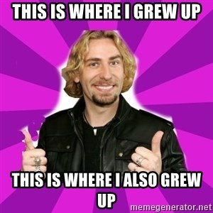 chad kroeger - This is where i grew up this is where i also grew up