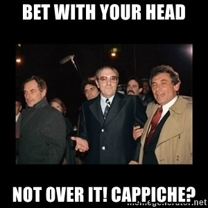 Misunderstood Italian Americans  - bet with your head not over it! cappiche?