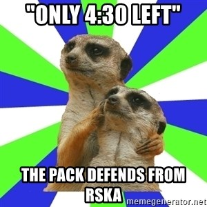 """typically_we - """"only 4:30 left"""" the pack defends from rska"""