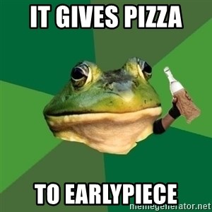 Foul Bachelor Frog (Alcoholic Anon) - it gives pizza  to earlypiece