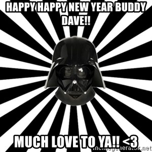 Vk.Com/L0rdvader - happy happy new year buddy dave!! much love to ya!! <3