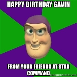 Buzz Lightyear - Happy Birthday Gavin From your friends at star command