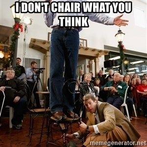 Romney Chairholder Guy - i don't chair what you think