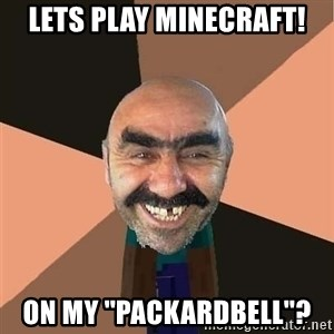 minecraft_dyshanbe - Lets play minecraft! On my ''packardbell''?