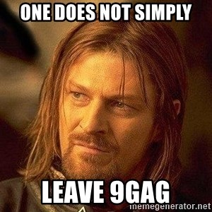 Boromir - One does not simply leave 9gag