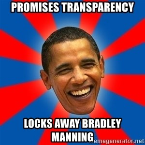Obama - Promises transparency locks away bradley manning