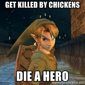 Laughable Link - get killed by chickens die a hero