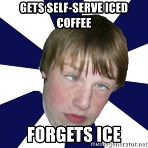 Addictively Annoying Andrew - gets self-serve iced coffee forgets ice