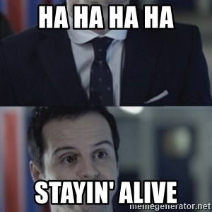 Misleading Moriarty - ha ha ha ha stayin' alive