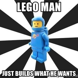 LEGO man - Lego Man Just Builds what he wants