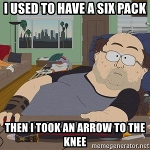Ozzfag - I used to have a six pACK THEN I TOOK AN ARROW TO THE KNEE