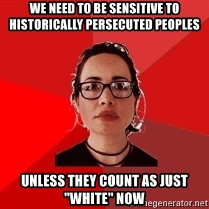 """Liberal Douche Garofalo - We need to be sensitive to historically persecuted peoples unless they count as just """"white"""" now"""