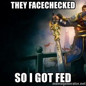 Garen - They facechecked so i got fed
