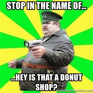 Kuban - stop in the name of... ...hey is that a donut shop?