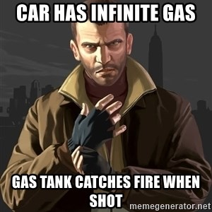 Gta 4 - car has infinite gas gas tank catches fire when shot