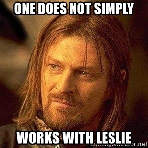 Boromir - ONE DOES NOT SIMPLY WORKS WITH LESLIE