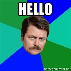 Advice Ron Swanson - hello