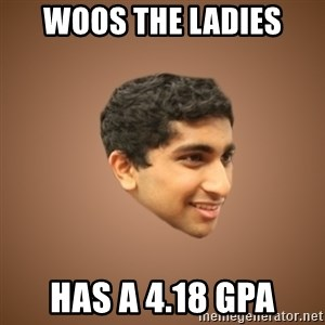 Handsome Indian Man - Woos the ladies has a 4.18 GPA