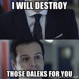 Misleading Moriarty - I WILL DESTROY Those Daleks for you