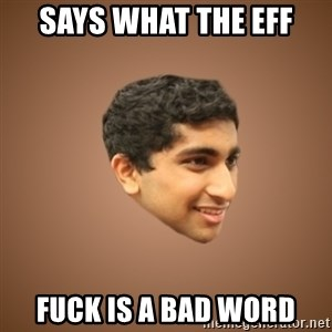 Handsome Indian Man - Says What the EFF Fuck is a bad word