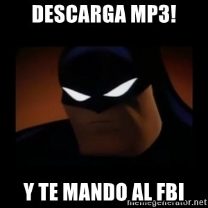 Disapproving Batman - DESCARGA MP3! Y TE MANDO AL FBI