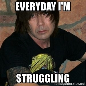 Emo Dad - EVERYDAY I'M STRUGGLING