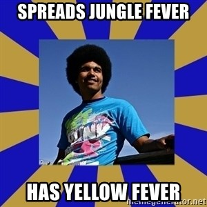 Afro Joel - spreads jungle fever has yellow fever