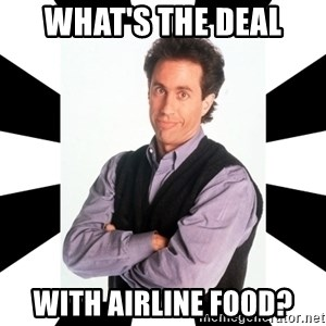 Bad Joke Jerry - what's the deal with airline food?
