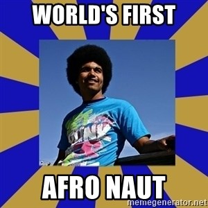 Afro Joel - world's first afro naut