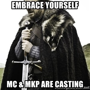 Sean Bean Game Of Thrones - EMBRACE YOURSELF MC & MKP ARE CASTING