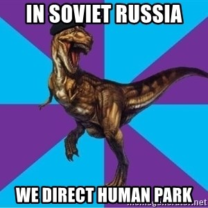 Dinosaur Director - In soviet russia we direct human park