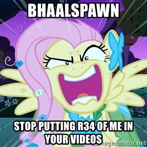 angry-fluttershy - Bhaalspawn Stop putting r34 of me in your videos