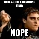 Commodus Thumbs Down - Care about friendzone jonny nope