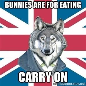 Sir Courage Wolf Esquire - bunnies are for eating carry on
