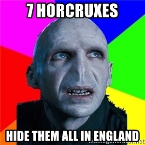 Poor Planning Voldemort - 7 Horcruxes hide them all in England
