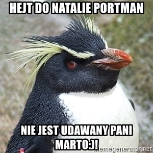 So What Penguin - HEJT dO NATALIE PORTMAN nie JEST UDAWANY PANI mARTO:)!