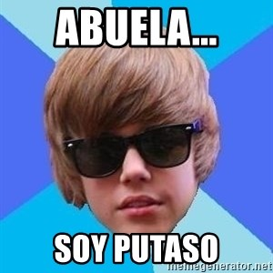 Just Another Justin Bieber - abuela... soy putaso