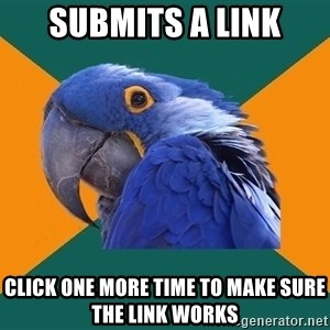 Paranoid Parrot - SUBMITS A LINK click one more time to make sure the link works