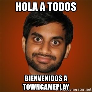 Generic Indian Guy - HOLA A TODOS BIENVENIDOS A TOWNGAMEPLAY