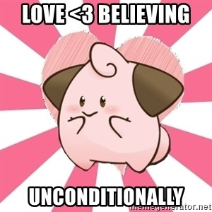 Love Smart Cleffa - love <3 believing  unconditionally