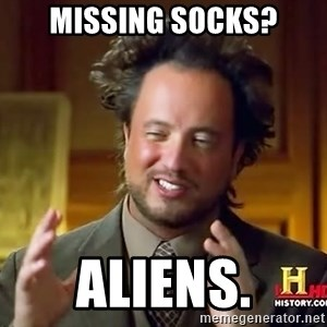 Ancient Aliens - Missing Socks? Aliens.