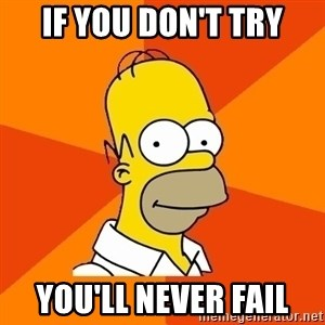 Homer Advice - if you don't try you'll never fail