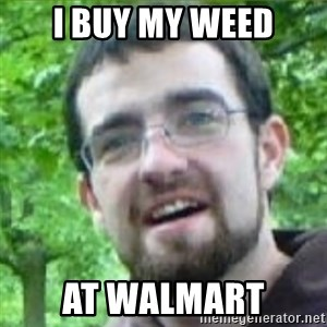 Stoned Tourist - I Buy my weed at walmart