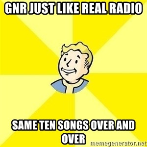 Fallout 3 - GNR JUST LIKE REAL RADIO SAME TEN SONGS OVER AND OVER