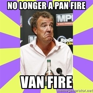 Cryface Clarkson - NO LONGER A PAN FIRE VAN FIRE