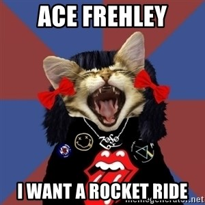 Rock fangirl kitty - Ace Frehley I want a rocket ride