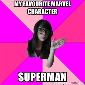 Idiot Nerdgirl - My favourite marvel character Superman
