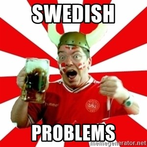 Danish Problems Roligan - swedish  problems