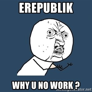 Y U No - eRepublik Why u no work ?